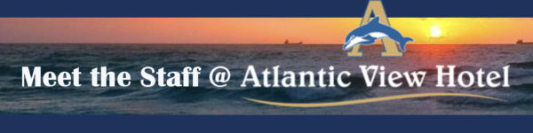 meet the staff at Atlantic View Hotel